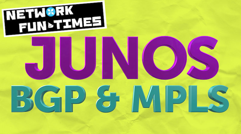 JUNOS ROUTING POLICY, BGP COMMUNITIES, AND MPLS VPNs – NETWORK FUN-TIMES