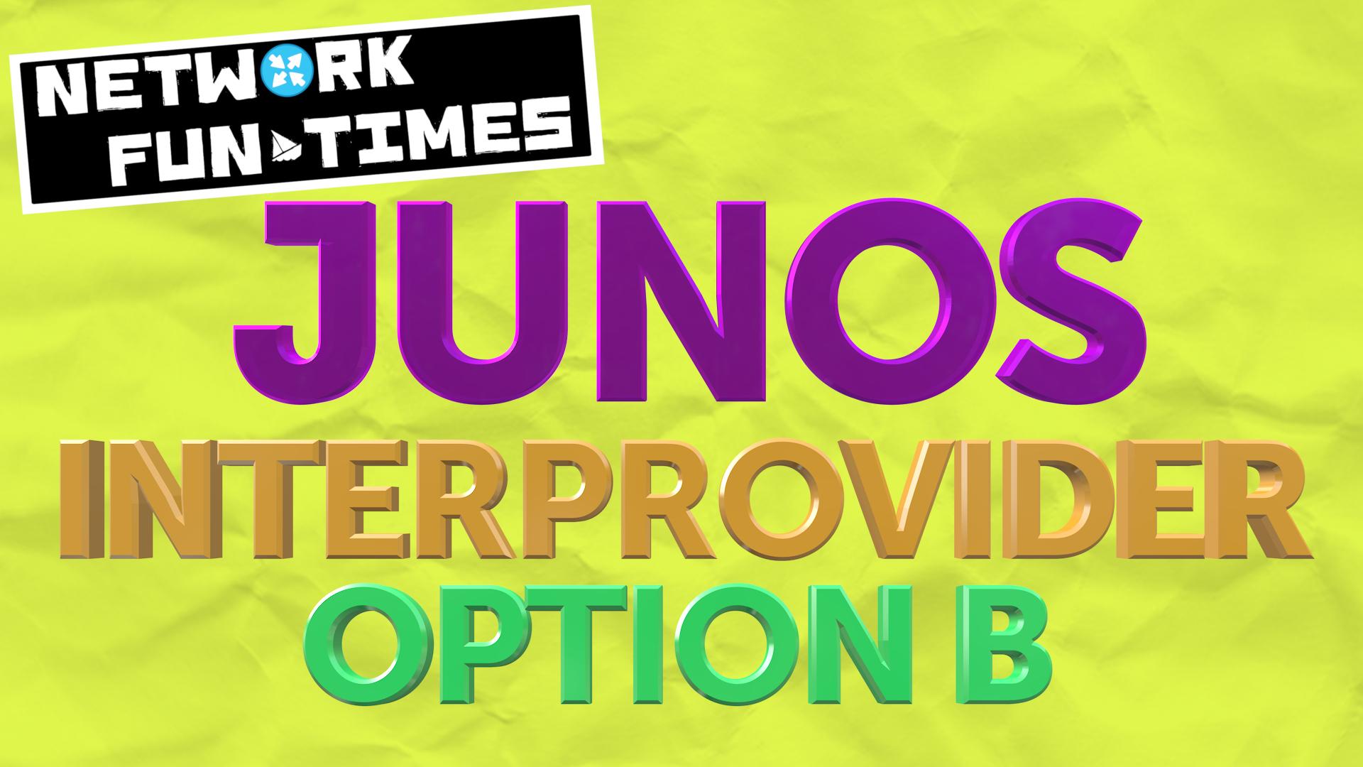 INTERPROVIDER OPTION B, ON JUNIPER JUNOS ROUTERS (INCLUDES FULL