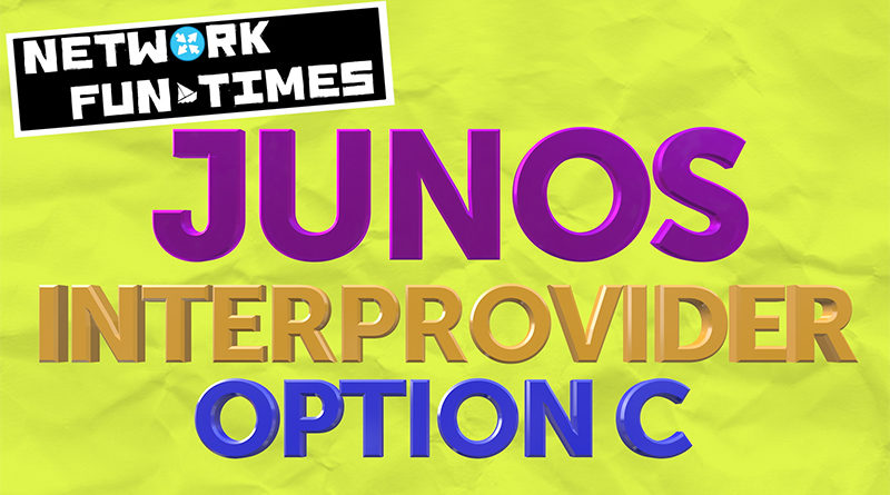 INTERPROVIDER OPTION C, ON JUNIPER JUNOS ROUTERS – PART 1